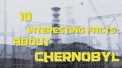 10_interesting_facts_about_Chernobyl_010914