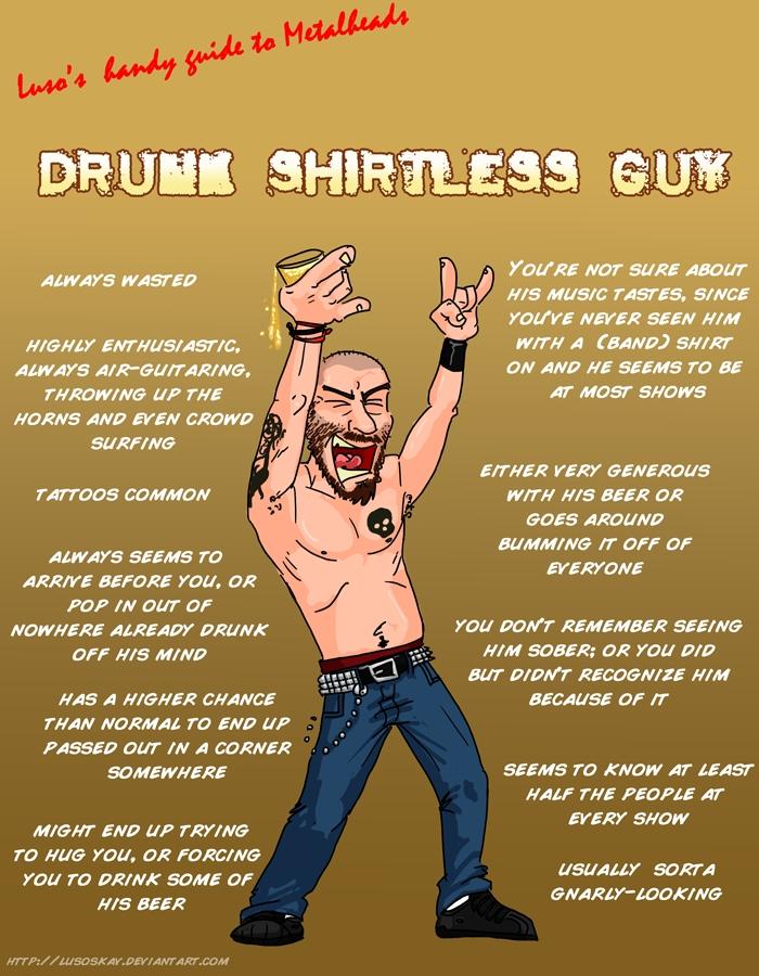 metal_heads_drunk_shirtless_guy_by_lusoskav